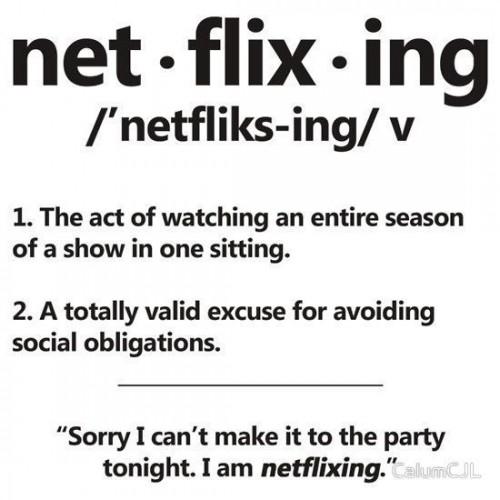 Netflixing